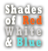 Shades of Red White & Blue